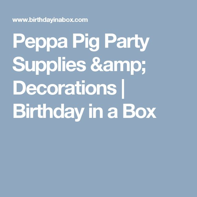 Peppa Pig Party Supplies & Decorations | Birthday in a Box