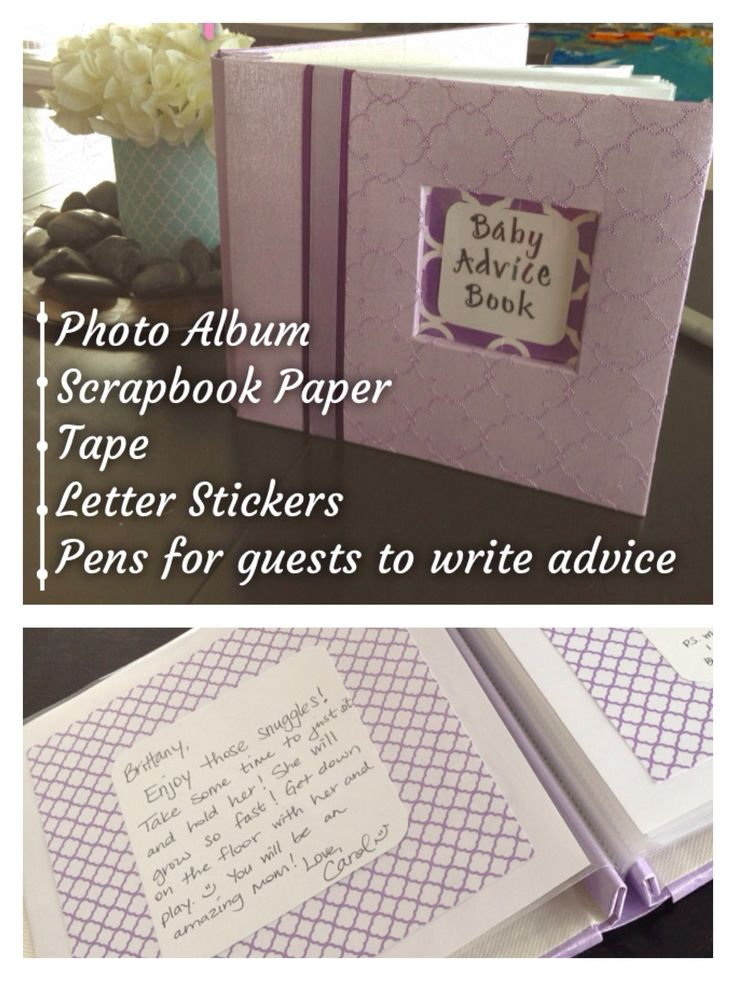 Fun baby shower idea | DIY Baby advice book - Need: Photo album, scrapbook paper, letter decal stickers, tape, pens for guest to write advice. So thoughtful!
