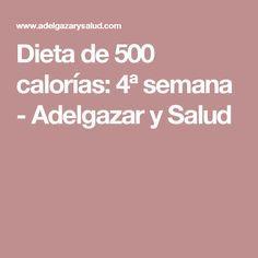 Dieta de 500 calorías: 4ª semana - Adelgazar y Salud