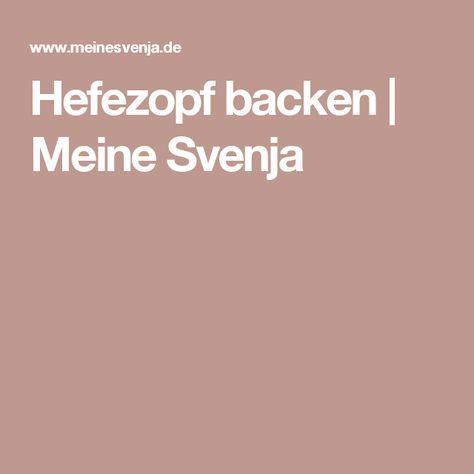 Hefezopf backen | Meine Svenja