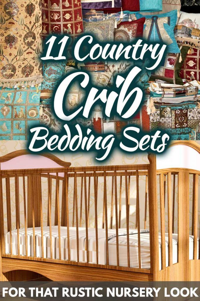 11 Country Crib Bedding Sets For That Rustic Nursery Look Rustic Nursery Crib Bedding Sets Bedding Sets