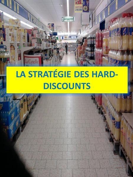 LA STRATÉGIE DES HARD- DISCOUNTS. Sommaire : I. Le hard-discount, une révolution dans la grande distribution 1. Les causes de la création du magasin discount.