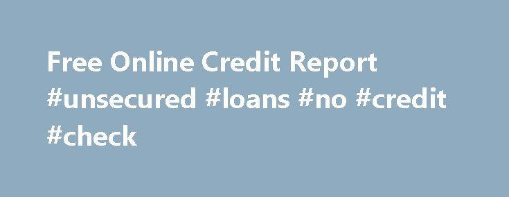 Free Online Credit Report #unsecured #loans #no #credit #check http://credits.remmont.com/free-online-credit-report-unsecured-loans-no-credit-check/  #free credit report online no credit card # Free Credit Report No Credit Cards Establish And Reestablish Your Credit 5 Questions And Answers You Should Know By Mark Clayborne on June 17, 2012 Are you often confused when it comes…  Read moreThe post Free Online Credit Report #unsecured #loans #no #credit #check appeared first on Credits.