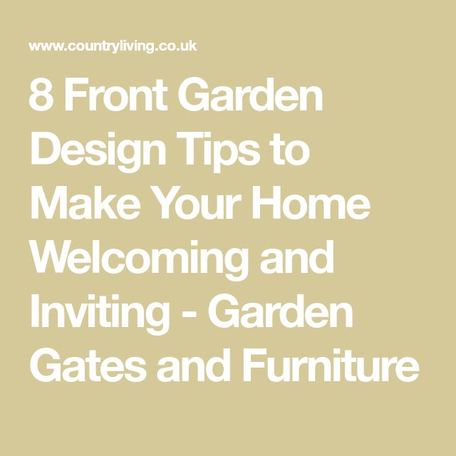8 Front Garden Design Tips to Make Your Home Welcoming and Inviting - Garden Gates and Furniture