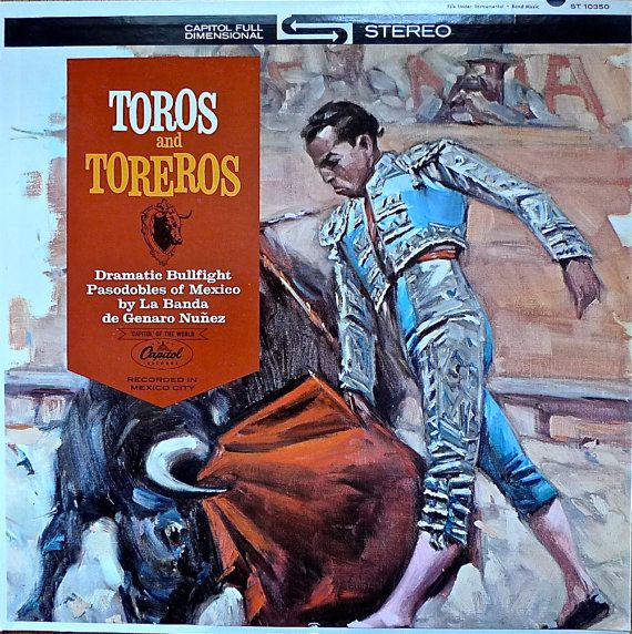 Toros And Toreros Dramatic Bullfight Pasodobles of by 33Reasons, $12.33