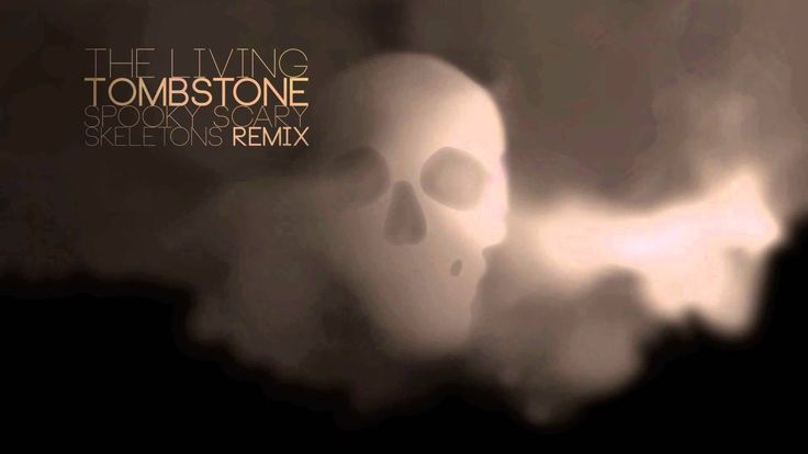 Spooky Scary Skeletons (Remix) - Extended Mix (it helps me get through cleaning the house..*shrugs*)