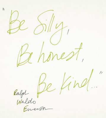 """""""be silly, be honest, be kind."""": Be Honest, Inspiration, Quotes, Be Kind, Thought, Ralph Waldo Emerson, Bekind, Emerson Quote"""