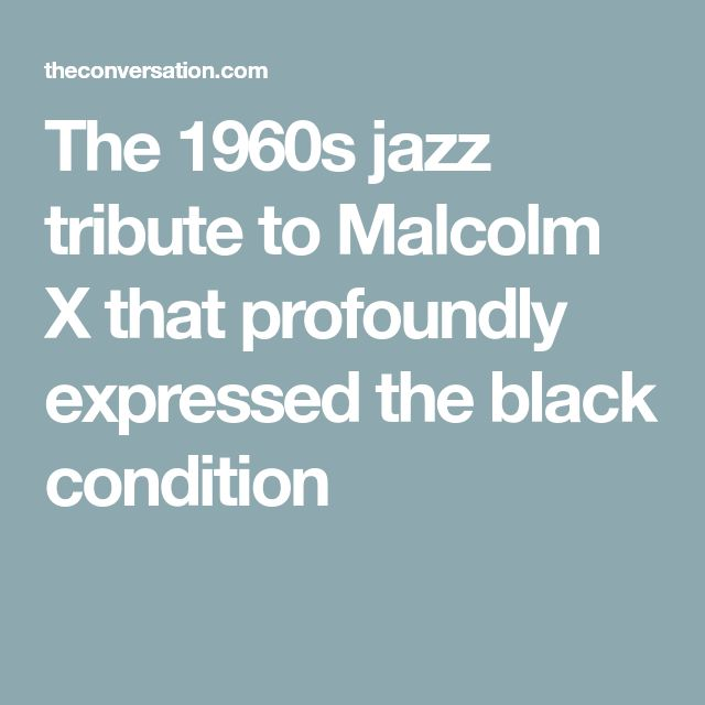 The 1960s jazz tribute to Malcolm X that profoundly expressed the black condition