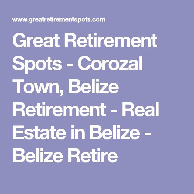Great Retirement Spots - Corozal Town, Belize Retirement - Real Estate in Belize - Belize Retire