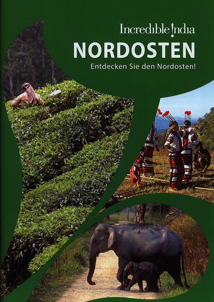 https://flic.kr/p/Ubk1FC | India North East - Incredible India Nordosten, Entdecken Sie den Nordosten! 2015