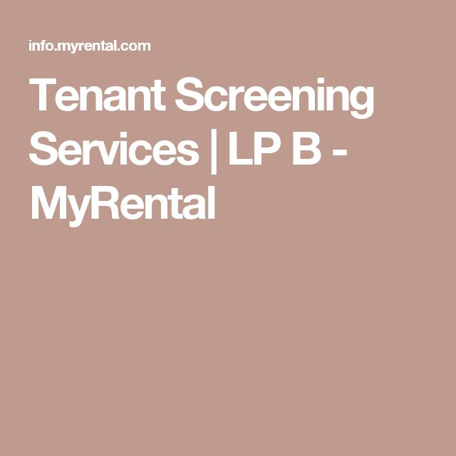 Tenant Screening Services   LP B - MyRental