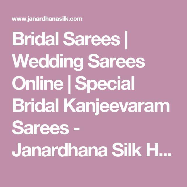 Bridal Sarees | Wedding Sarees Online | Special Bridal Kanjeevaram Sarees - Janardhana Silk House