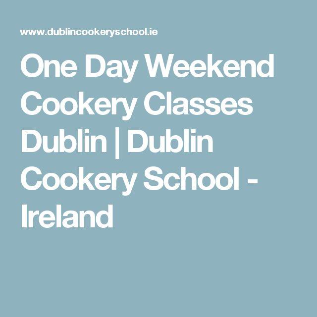 One Day Weekend Cookery Classes Dublin | Dublin Cookery School - Ireland