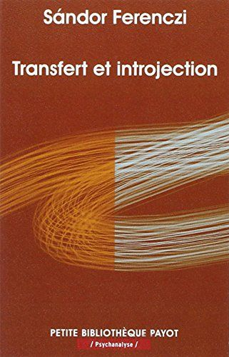 Transfert et introjection de Sandor Ferenczi http://www.amazon.fr/dp/2228909734/ref=cm_sw_r_pi_dp_8vX6ub0XTB035