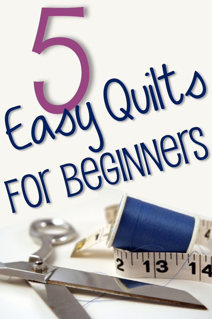 5 Easy Quilt Ideas for Beginners...someday I will start quilting