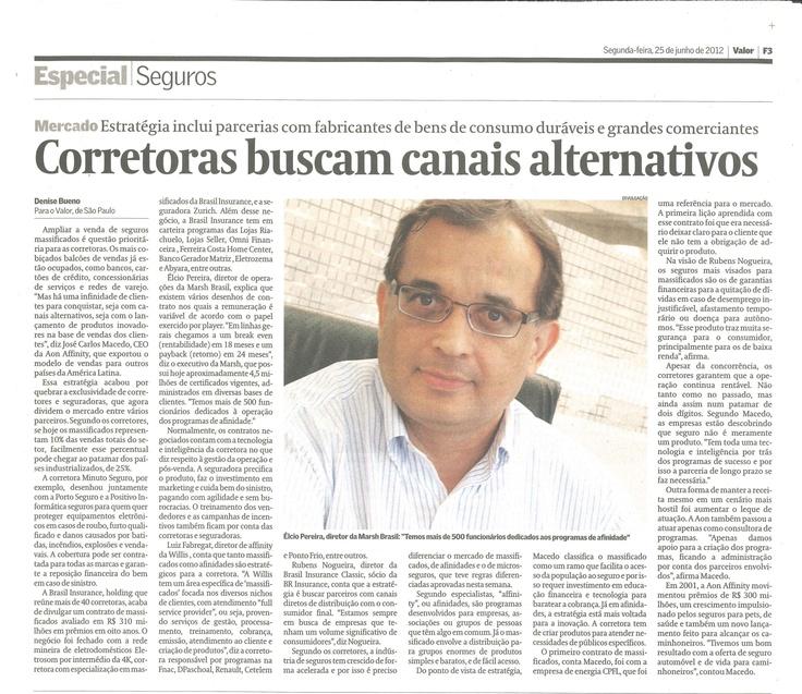 Título: Corretoras buscam canais alternativos  Veículo: Valor Econômico  Data: 25- junho- 2012  Cliente: Willis