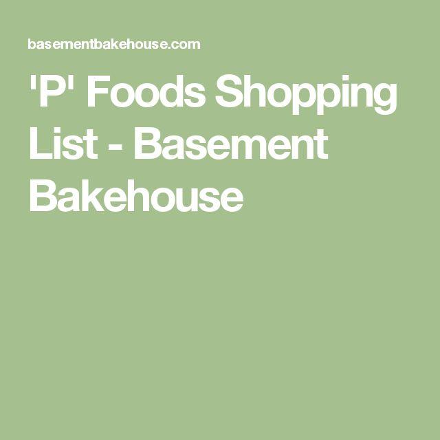 'P' Foods Shopping List - Basement Bakehouse
