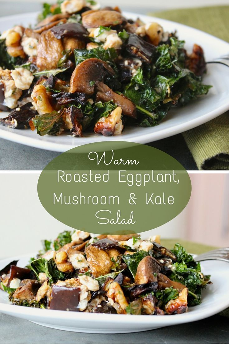 The perfect warm fall salad. Roasted eggplant, mushrooms, and kale with creamy goat cheese and toasty walnuts.