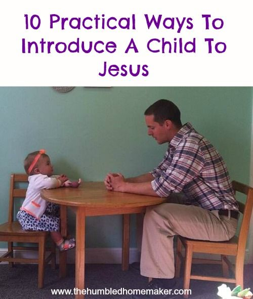 10 Practical Ways to Introduce a Child to Jesus - TheHumbledHomemaker.com
