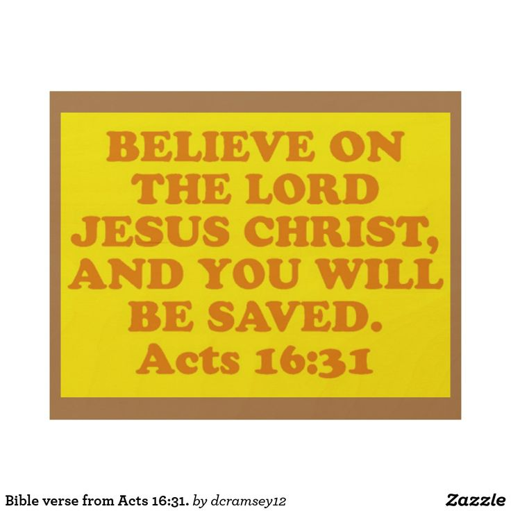 """BELIEVE ON THE LORD JESUS CHRIST, AND YOU WILL BE SAVED. Acts 16:31. 10""""x8"""" Wood Photo Print."""