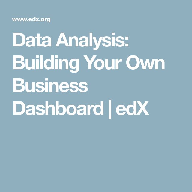 Data Analysis: Building Your Own Business Dashboard | edX