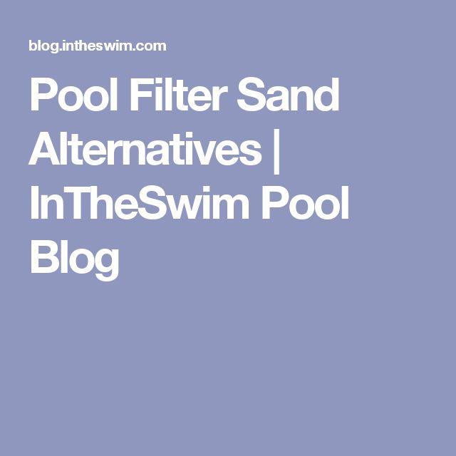 Pool Filter Sand Alternatives   InTheSwim Pool Blog