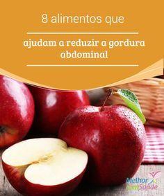 8 #alimentos que ajudam a reduzir a gordura abdominal Por serem ricos em #fibras, estes alimentos aumentam a saciedade, resultando em uma menor ingestão de calorias e na #redução da #gordura #abdominal.