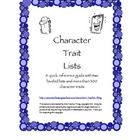 Utilize these leveled character trait lists (4-6 and 6-10) with more than 300 character traits.  It benefits students to keep a Character Trait Lis...