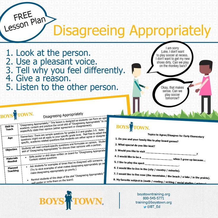 Disagreements happen and it is important for kids to be able to respond appropriately when they happen. Help kids master the skill of disagreeing with our FREE lesson plan. Includes printable classroom poster. I boystowntraining.org