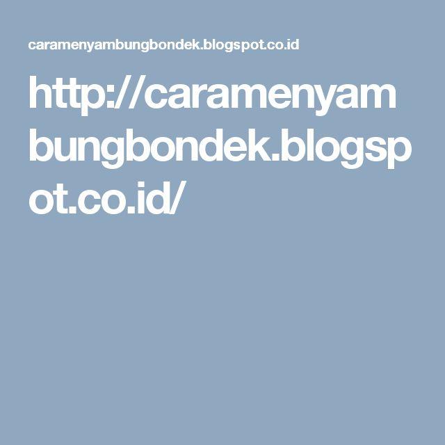 http://caramenyambungbondek.blogspot.co.id/