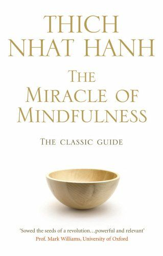 The Miracle of Mindfulness The Classic Guide to Meditation by the Worlds Most Revered Master ** Check this awesome product by going to the link at the image.