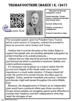 "This worksheet includes an excerpt from President Truman's ""Truman's Doctrine"" and five review questions. A QR code is included so students can access the entire speech on their cell phones. KEY is included"