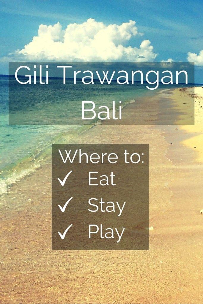 Gili Trawangan Bali. http://www.worldtraveltribe.com/gili-trawangan-bali-eat-stay-play/