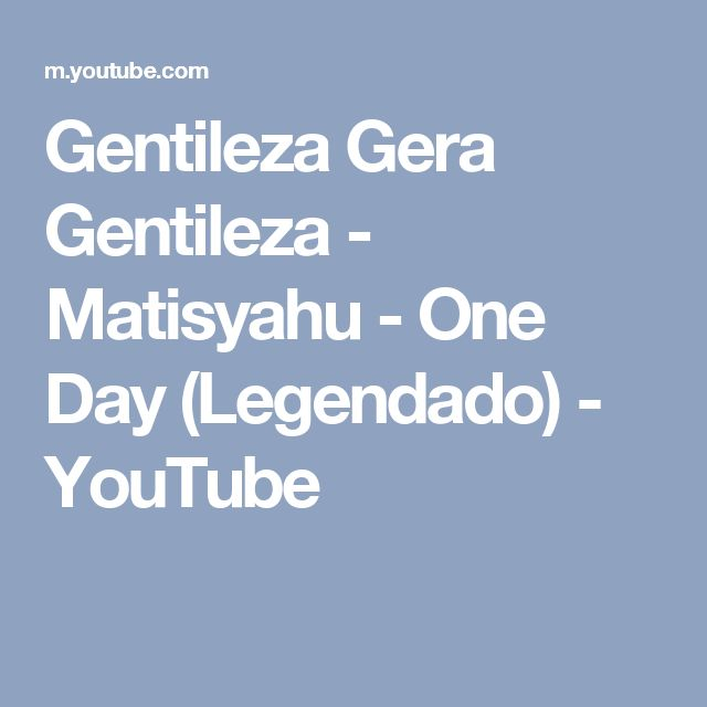 Gentileza Gera Gentileza - Matisyahu - One Day (Legendado) - YouTube