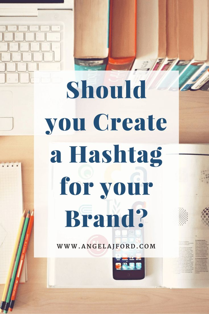 House design hashtags - Wondering Whether You Should Create A Hashtag For Your Brand Here Are Some Reasons Why