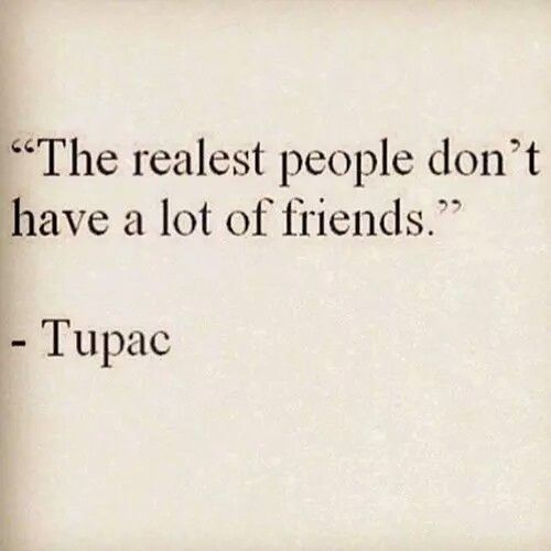 I truly believe this. The more in tune you are with yourself, the less tolerant you are of flaky and phony friends.