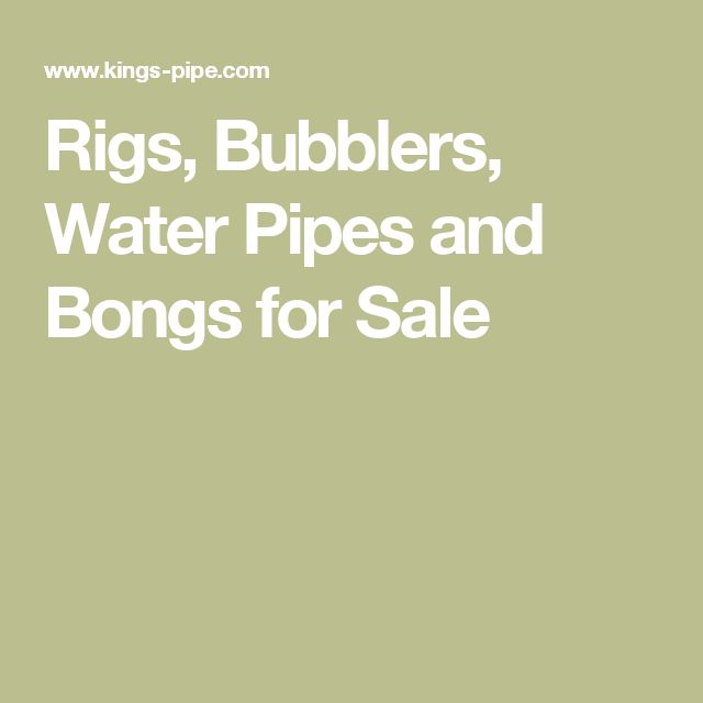 Rigs, Bubblers, Water Pipes and Bongs for Sale