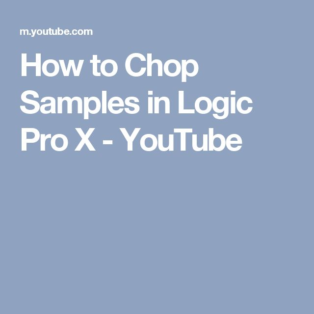 How to Chop Samples in Logic Pro X - YouTube