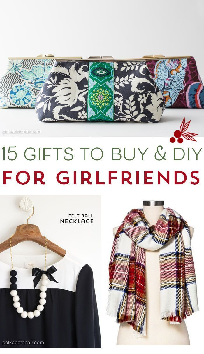 15 Ideas for Gifts for your girlfriends that you can buy or DIY for Christmas.