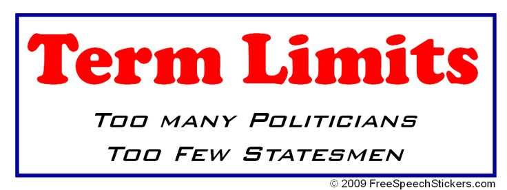 How do you feel about no term limits for our president