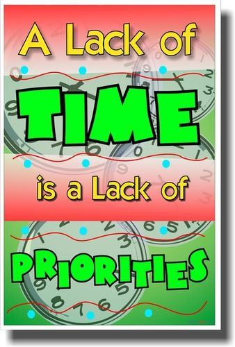 lack of time, priorities, clocks, management, responsibility ...