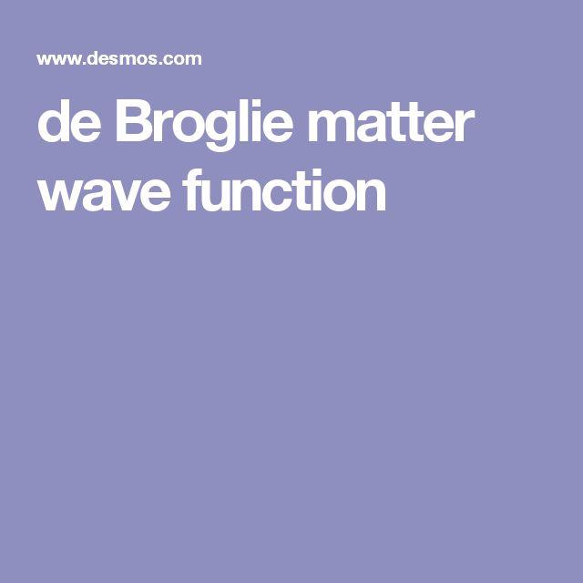 de Broglie matter wave function