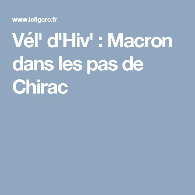 Vél' d'Hiv' : Macron dans les pas de Chirac