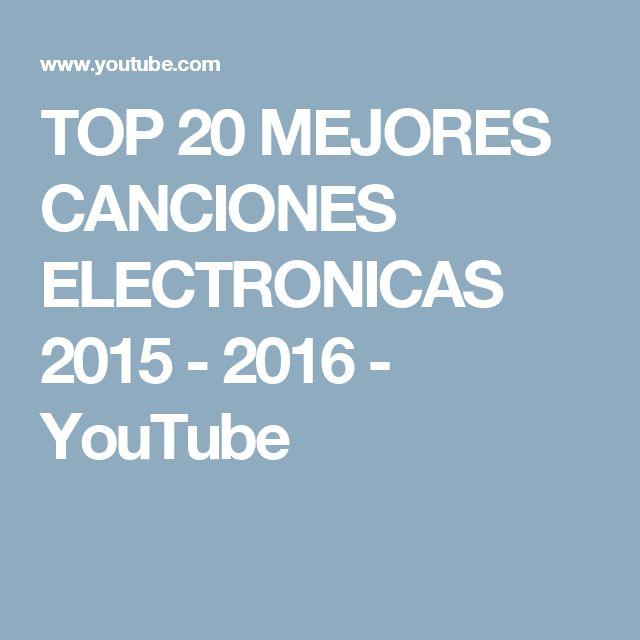 TOP 20 MEJORES CANCIONES ELECTRONICAS 2015 - 2016 - YouTube