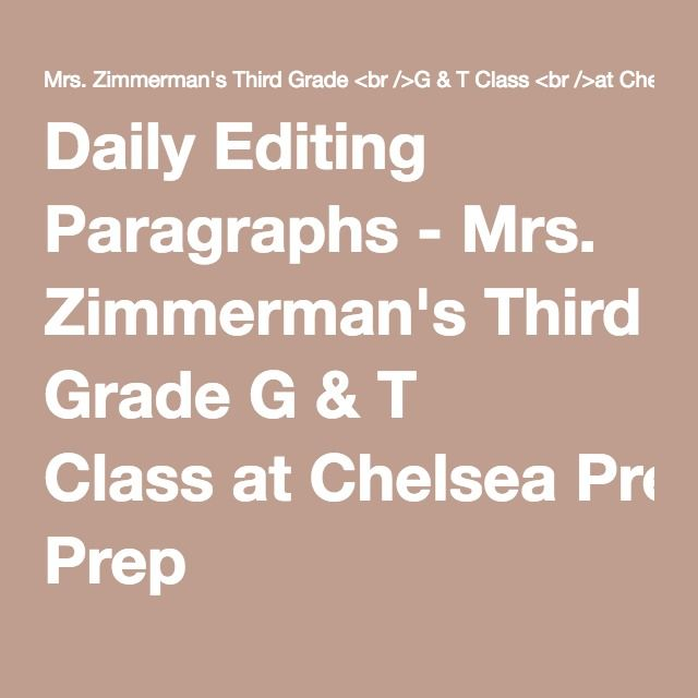 GREAT Grammar resource! I wish I had seen this in Oct instead of May! Daily Editing Paragraphs - Mrs. Zimmerman's Third Grade G & T Class at Chelsea Prep
