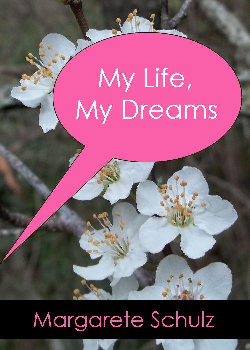 My Life, My Dreams - Margarete Schulz