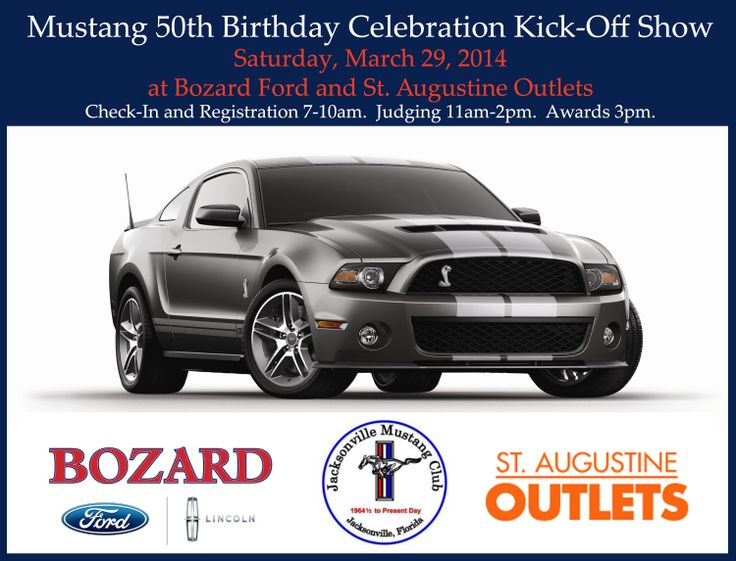 Join us for the Mustang 50th Birthday Celebration Kick-Off Show presented by the Jacksonville Mustang Club at our dealership on Saturday, May 29, 2014.  Visit https://www.facebook.com/JacksonvilleMustangClub for event info or visit http://www.bozardford.com for directions to our Jacksonville Area Ford Mustang Dealership.