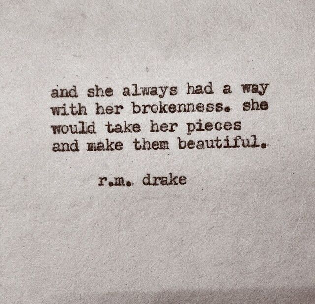 .: Rmdrake, Inspiration, Quotes, Mosaic Quote, Broken Pieces, Poetry, Rm Drake, R M Drake