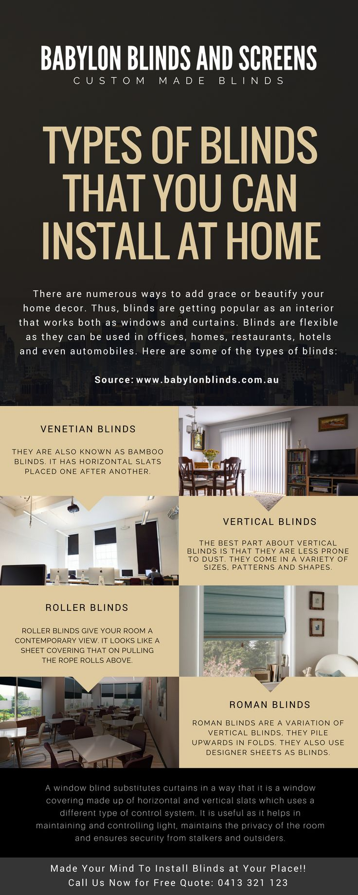 Types of Blinds That You Can Install At Home #Rollerblinds, #verticalblinds, #venetianblinds and #romanblinds are some of the types of #blinds. Made Your Mind to Install Blinds at Your Place!! Call Us Now for Free Quote: 0413 321 123