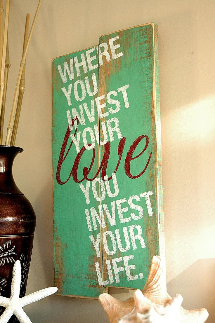 """Wood pallets make a unique wall art for the home or office. Sign reads: """"Where you invest your love You invest your life"""" hand painted onto a completely hand fabricated sign using all reclaimed wood f"""